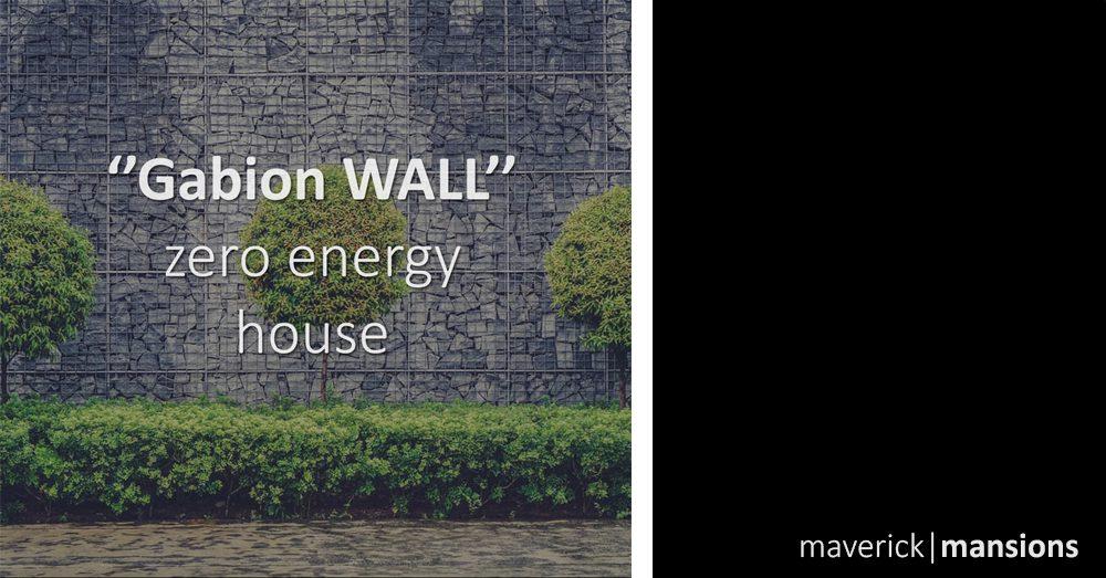 Gabion Walls Within Your Zero Energy House Highly